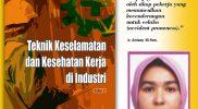 Buku Teknik Keselamatan dan Kesehatan Kerja dan penulis Ir. Anizar, M.Kes. (Foto:dokumentasi Graha Ilmu)