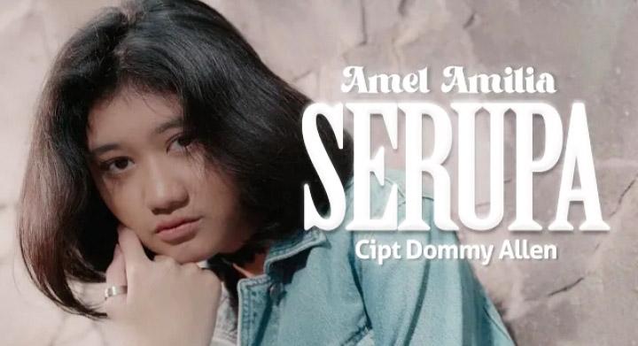 Single 'Serupa' Amel Amilia. (Foto: YouTube TA Pro & Publishing)